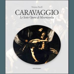 Caravaggio. Le Sette Opere di Misericordia
