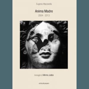 Anima Madre. 2004 – 2013