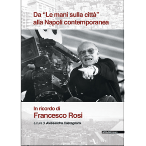 """Da """"Le mani sulla città"""" alla Napoli contemporanea"""