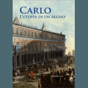 Carlo. L'utopia di un regno