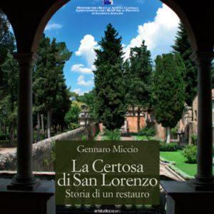 La Certosa di San Lorenzo. Soria di un restauro