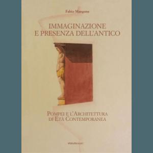 Immaginazione e presenza dell'antico. Pompei e l'Architettura di Età Contemporanea