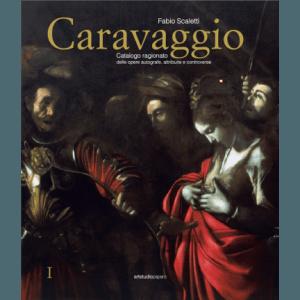 Caravaggio. Catalogo ragionato delle opere autografe, attribuite e controverse
