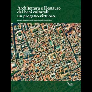 Architettura e Restauro dei beni culturali: un progetto virtuoso