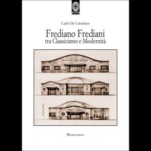 Frediano Frediani tra Classicismo e Modernità